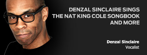DENZAL SINCLAIRE SINGS the NAT KING COLE SONGBOOK and MORE